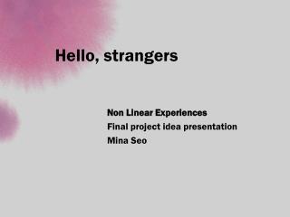 Hello, strangers