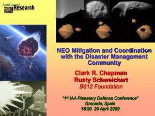 Clark R. Chapman Rusty Schweickart B612 Foundation