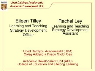 Eileen Tilley Learning and Teaching Strategy Development Officer