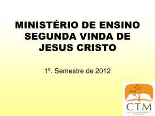 MINISTÉRIO DE ENSINO SEGUNDA VINDA DE JESUS CRISTO