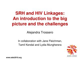 SRH and HIV Linkages:  An introduction to the big picture and the challenges