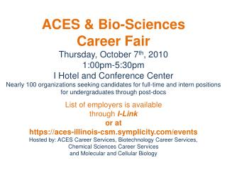 ACES & Bio-Sciences  Career Fair Thursday, October 7 th , 2010 1:00pm-5:30pm