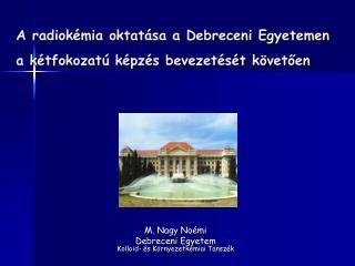 A radiokémia oktatása a Debreceni Egyetemen a kétfokozatú képzés bevezetését követően