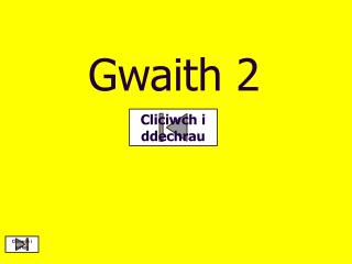 Gwaith 2
