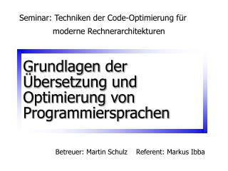 Grundlagen der �bersetzung und Optimierung von Programmiersprachen