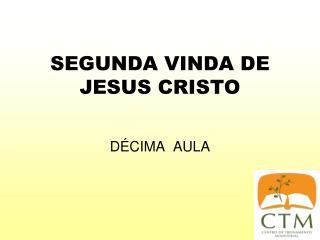 SEGUNDA VINDA DE JESUS CRISTO