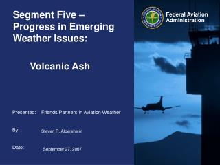 Segment Five – Progress in Emerging Weather Issues: