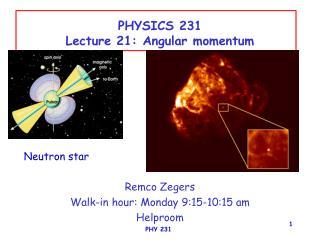 PHYSICS 231 Lecture 21: Angular momentum