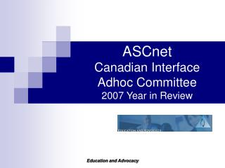 ASCnet  Canadian Interface Adhoc Committee 2007 Year in Review
