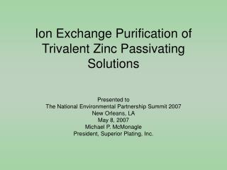 Ion Exchange Purification of Trivalent Zinc Passivating Solutions