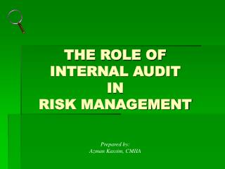 THE ROLE OF INTERNAL AUDIT  IN  RISK MANAGEMENT