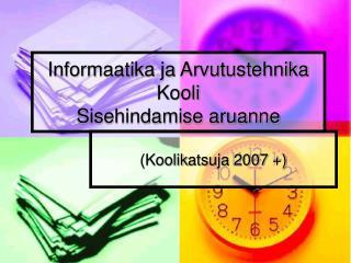 Informaatika ja Arvutustehnika Kooli  Sisehindamise aruanne