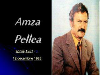 Amza  Pellea aprilie 1931 -  d.  12 decembrie 1983
