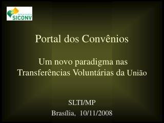 Portal dos Convênios  Um novo paradigma nas Transferências Voluntárias da  União
