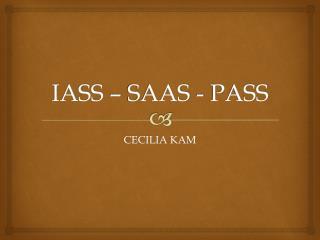 IASS – SAAS - PASS