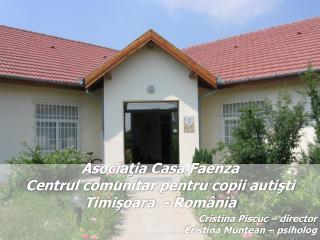 Asociaţia Casa Faenza  Centrul comunitar pentru copii autişti  Timişoara  - România