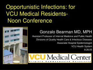 Opportunistic Infections: for VCU Medical Residents-  Noon Conference