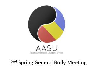 2 nd  Spring General Body Meeting
