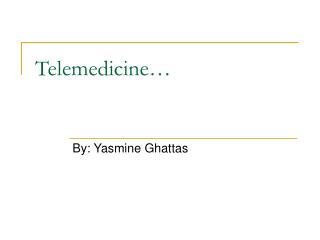 Telemedicine…