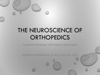 The Neuroscience of Orthopedics