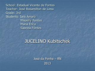 JUCELINO Kubitschek José da Penha – RN 2013