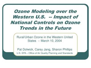 Ozone Modeling over the Western U.S.  -- Impact of National Controls on Ozone Trends in the Future