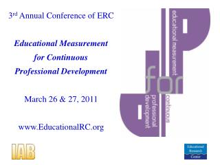 3 rd  Annual Conference of ERC Educational Measurement for Continuous Professional Development