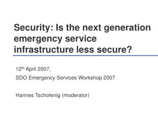 Security: Is the next generation emergency service infrastructure less secure?
