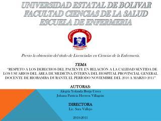 UNIVERSIDAD ESTATAL DE BOLIVAR FACULTAD CIENCIAS DE LA SALUD ESCUELA DE ENFERMERIA