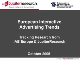 European Interactive Advertising Trends Tracking Research from  IAB Europe & JupiterResearch