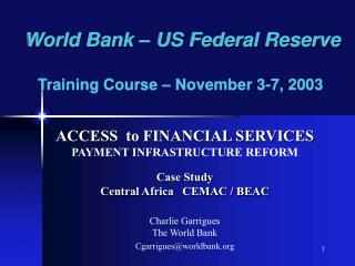 World Bank   US Federal Reserve   Training Course   November 3-7, 2003