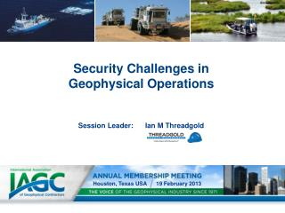 Security Challenges in  Geophysical Operations