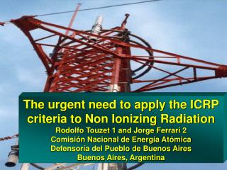 The urgent need to apply the ICRP criteria to Non Ionizing Radiation