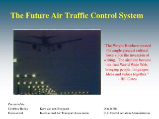The Future Air Traffic Control System