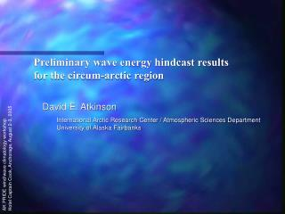 Preliminary wave energy hindcast results  for the circum-arctic region