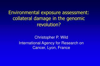 Environmental exposure assessment: collateral damage in the genomic revolution?