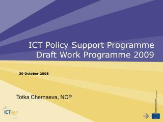 ICT Policy Support Programme  Draft Work Programme 2009