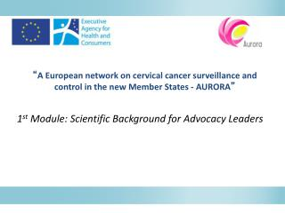 1 st  Module: Scientific Background for Advocacy Leaders
