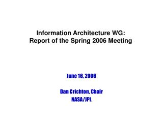 Information Architecture WG: Report of the Spring 2006 Meeting
