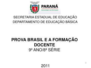 SECRETARIA ESTADUAL DE EDUCAÇÃO DEPARTAMENTO DE EDUCAÇÃO BÁSICA