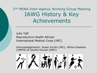 2 nd  MENA Inter-Agency Working Group Meeting IAWG History & Key Achievements