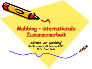 Mobbing  –  internationale Zusammenarbeit
