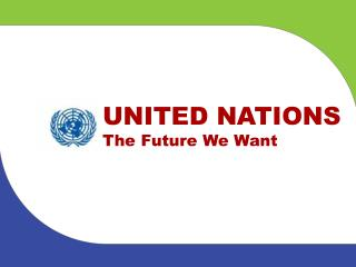 UNITED NATIONS The Future We Want