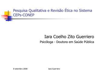 Pesquisa Qualitativa e Revisão Ética no Sistema CEPs-CONEP