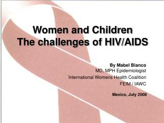 Women and Children The challenges of HIV/AIDS