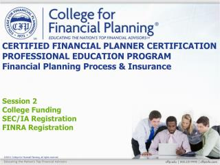 Session 2 College Funding SEC/IA Registration FINRA Registration