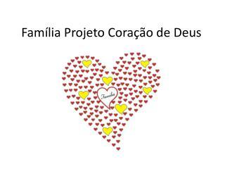 Família Projeto Coração de Deus