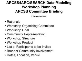 ARCSS/IARC/SEARCH Data-Modeling Workshop Planning  ARCSS Committee Briefing 2 November 2006