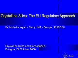 Crystalline Silica: The EU Regulatory Approach