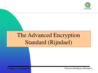 The Advanced Encryption Standard (Rijndael)